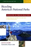 Bicycling America s National Parks: Oregon and Washington: The Best Road and Trail Rides from Crater Lake to Olympic National Park