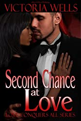 Second Chance at Love (Love Conquers All)