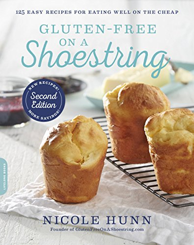 Gluten-Free on a Shoestring, revised edition: 125 Easy Recipes for Eating Well on the Cheap by Nicole Hunn