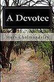 A Devotee, Mary Cholmondeley, 1499794371