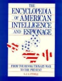 Book cover for The Encyclopedia of American Intelligence and Espionage: From the Revolutionary War to the Present
