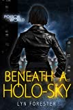 Beneath a Holo-Sky (Poison World Book 1)