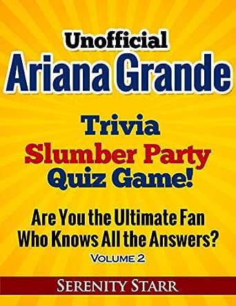 Unofficial Ariana Grande Trivia Slumber Party Quiz Game: Who