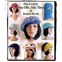 Any Loom, Any Hat, Any Time: Loom Knitting Hats
