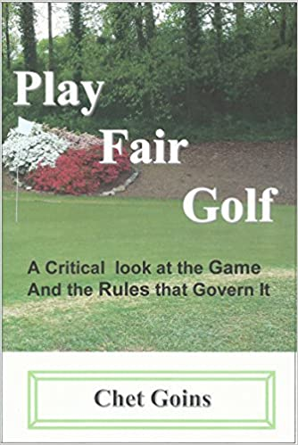 Play Fair Golf: a critical look at the game and the rules which govern it