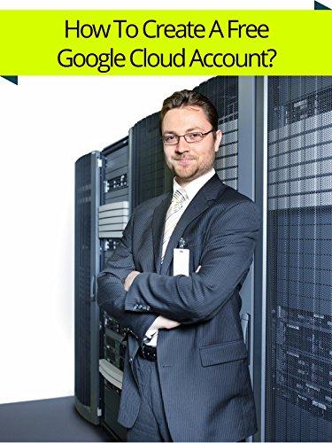 How To Create A Free Google Cloud Account