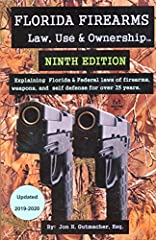 This is the new, December 2018, completely revised 9th edition The top rated book of its kind in the nation on Florida firearm and self defense issues. This bookis a guide, in layman's terms, that explains Florida's self defense statutes, an...