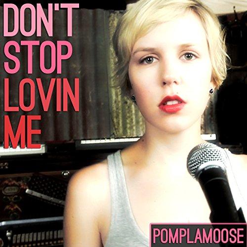 Don't Stop Lovin' Me