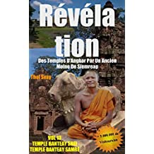 Révélation Des Temples D'Angkor Par Un Ancien Moine De Siemreap: VOL.13 TEMPLE BANTEAY SREI TEMPLE BANTEAY SAMRE  (les temples khmers) (French Edition)