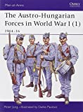 The Austro-Hungarian Forces in World War I (1), Peter Jung, 1841765945