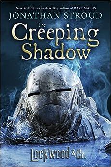 The Creeping Shadow (Lockwood & Co., #4) - Jonathan Stroud