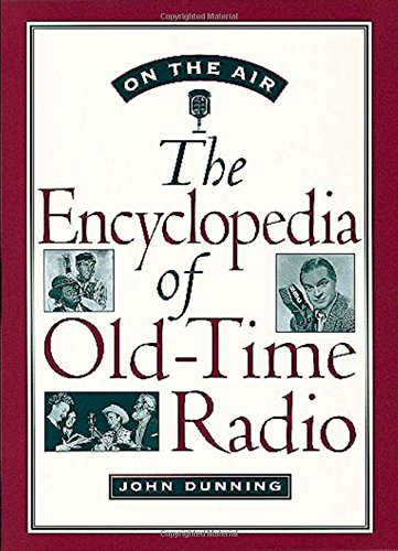 On the Air: The Encyclopedia of Old-Time Radio by Oxford University Press