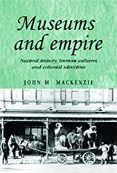 Museums and Empire (Studies in Imperialism)