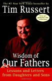 Wisdom of Our Fathers, Tim Russert, 081297543X