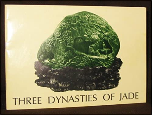 Book THREE DYNASTIES OF JADE [CATALOG OF EXHIBITION. NO DATES]