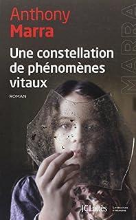 Une constellation de phénomènes vitaux, Marra, Anthony