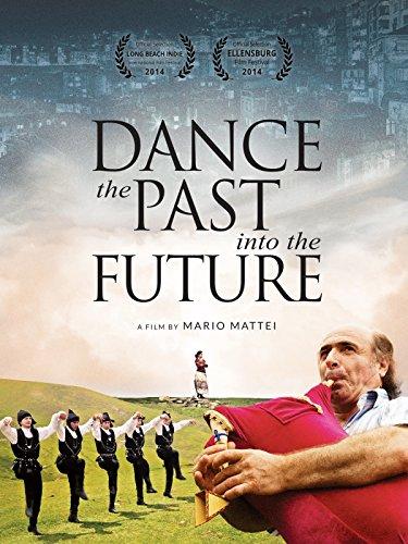 Dance the Past Into The Future ()