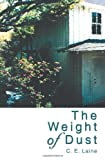 The Weight of Dust, C. Laine, 0595269435