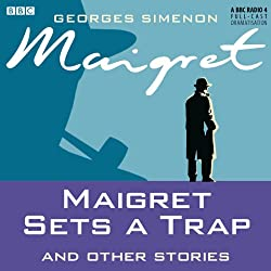 Maigret Sets a Trap and Other Stories (Dramatised)