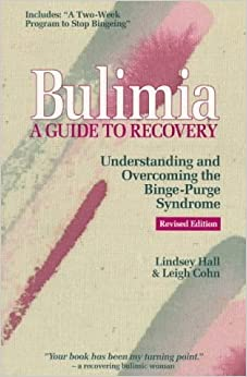 Book Bulimia: A Guide to Recovery : Understanding & Overcoming the Binge-Purge Syndrome by Lindsey Hall (1992-08-01)