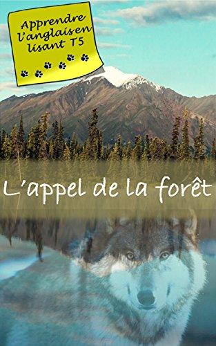 L Appel De La Foret Annote Livre Bilingue Apprendre L
