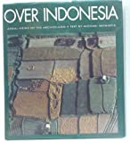 img - for Over Indonesia: Aerial Views of the Archipelago book / textbook / text book