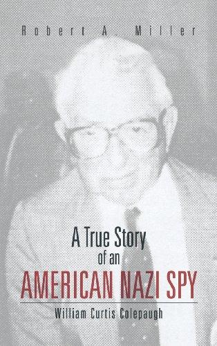 (A True Story of an American Nazi Spy: William Curtis Colepaugh)