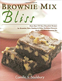 Brownie Mix Bliss: More Than 175 Very Chocolate Recipes for Brownies, Bars, Cookies