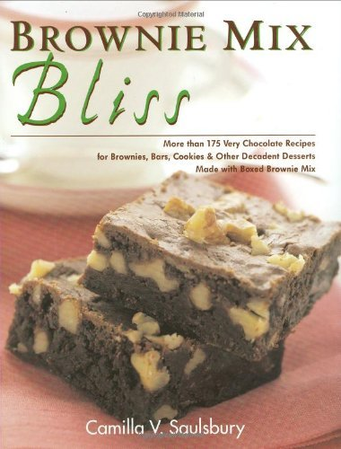 Brownie Mix Bliss: More Than 175 Very Chocolate Recipes for Brownies, Bars, Cookies and Other Decadent Desserts Made with Boxed Brownie Mix ()