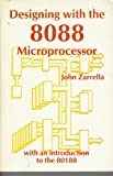 Designing with the 8088 Microprocessor, John Zarrella, 0935230076