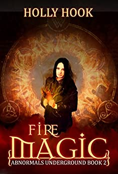 Fire Magic (Abnormals Underground #2) by [Hook, Holly]