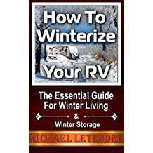 How To Winterize Your RV: The Essential Guide For Winter Living & Winter Storage