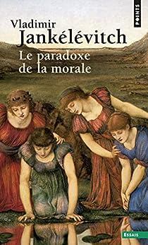 Le paradoxe de la morale par Jankélévitch