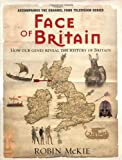 Face of Britain: How Our Genes Reveal the History of Britain