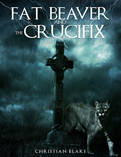 Collection Crucifix (Fat Beaver and the Crucifix - a collection of short stories)