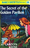 The Secret of the Golden Pavilion (Nancy Drew Mystery Stories, No. 36)