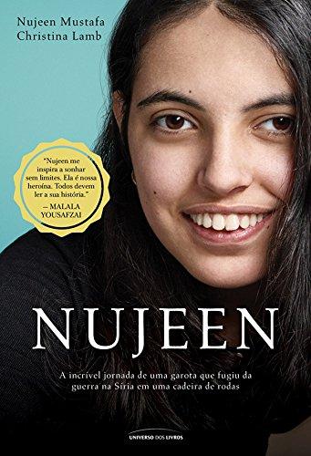 Nujeen: a incrível jornada de uma garota que fugiu da guerra na Síria em uma cadeira de rodas (Portuguese Edition)