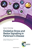 img - for Oxidative Stress and Redox Signalling in Parkinson s Disease (Issues in Toxicology) book / textbook / text book