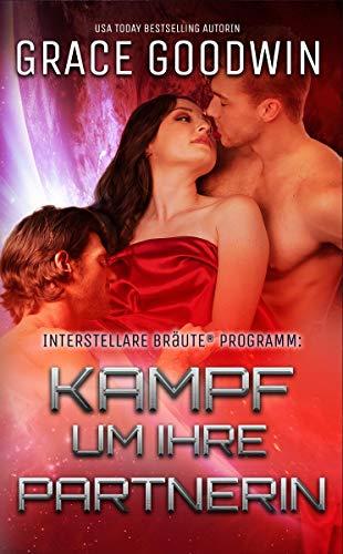 Kampf um ihre Partnerin (Interstellare Bräute® 12) (German Edition)