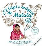El lápiz mágico de Malala -9788491048831 Alianza -Lectorum (Spanish Edition)