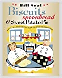Biscuits, Spoonbread, and Sweet Potato Pie, Bill Neal, 0807854743