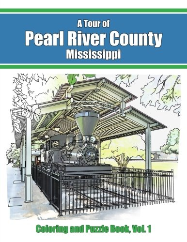 A Tour of Pearl River County Mississippi: Coloring and Puzzle Book, Vol. 1