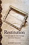 Front cover for the book Restitution: A family's fight for their heritage lost in the Holocaust by Kathy Kacer
