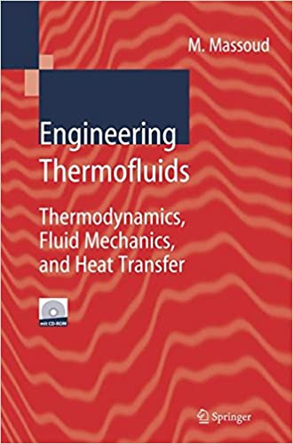 Engineering Thermofluids: Thermodynamics, Fluid Mechanics, and Heat Transfer 2005th Edition