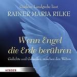 Wenn Engel die Erde berühren. Gedichte und Gedanken zwischen den Welten | Rainer Maria Rilke