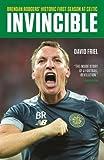 Invincible: Brendan Rodgers' Historic First Season at Celtic
