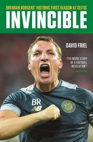 Invincible  Brendan Rodgers Historic First Season At Celtic