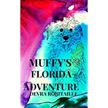 Muffy's Florida Adventure: A Dog Story For Kids (The Muffy Series Book 2)