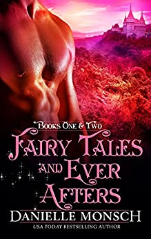Fairy Tales and Ever Afters: Books One and Two (Fairy Tales & Ever Afters) by [Monsch, Danielle]