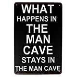 WHAT HAPPENS IN THE MAN CAVE STAYS IN THE MAN CAVE Mural Painting StoreMetal Sign Tin Signs Retro Shabby Wall Plaque Metal Poster Plate 20x30cm Wall Art Coffee Shop Pub Bar Home Hotel Decor